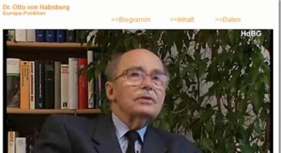 Dr. oto von habsburg, Interview im zeitzeugenportal des Hauses der Bayerischen Geschichte: www.zeitzeugen.hdbg.de
