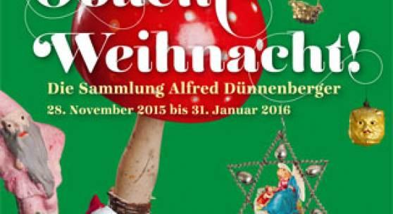 OBACHT – WEIHNACHT! Die Sammlung Alfred Dünnenberger