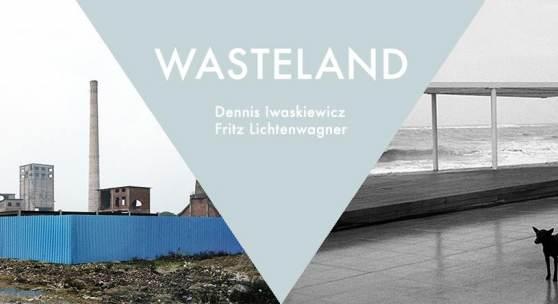 Wasteland - Dennis Iwaskiewicz & Fritz Lichtenwagner
