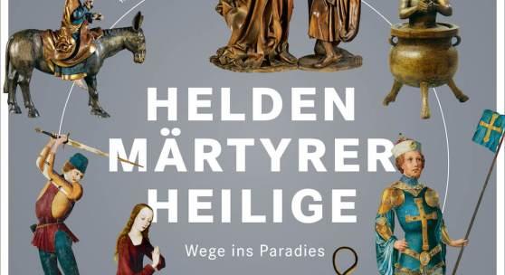 """Plakat """"Helden, Märtyrer, Heilige. Wege ins Paradies"""" (c) kunstnuernberg.de"""