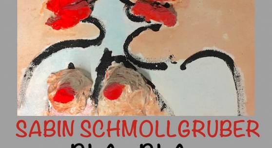 """Plakat: Ausstellung """"BLA ... BLA …"""" von Sabin Schmollgruber"""