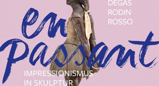 Plakat EN PASSANT. IMPRESSIONISMUS IN SKULPTUR