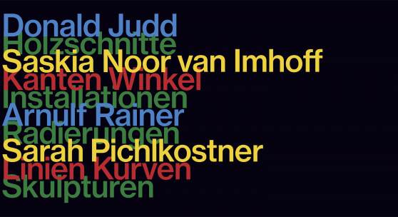DONALD JUDD - ARNULF RAINER - SARAH PICHLKOSTNER - SASKIA NOOR VAN IMHOFF
