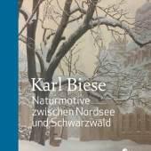 """""""Karl Biese - Naturmotive zwischen Nordsee und Schwarzwald"""" von Mark R. Hesslinger"""