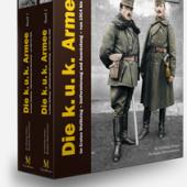 Die k.u.k. Armee im Ersten Weltkrieg   Uniformierung und Ausrüstung – von 1914 bis 1918  Ab 12. November lieferbar!