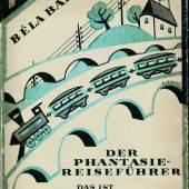 """""""Der Phantasie-Reiseführer, das ist ein Baedeker der Seele für Sommerfrischler"""" (0.9 MB) Béla Balázs Berlin-Wien-Leipzig, Zsolnay, 1925 Literaturmuseum Petőfi, Budapest"""