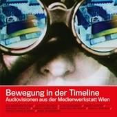DER ÖSTERREICHISCHE FILM EDITION DER STANDARD Bewegung in der Timeline Audiovisionen aus der Medienwerkstatt Wien