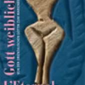 L'Eternel féminin – Gott weiblich