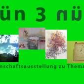 Gemeinschaftsausstellung GRÜN, Part III.