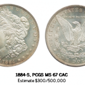 1884-S, PCGS MS 67 CAC Estimate $300/500,000 Courtesy Sotheby's