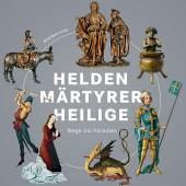 """Plakat """"Helden, Märtyrer, Heilige. Wege ins Paradies """""""