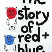 Keith Haring 1958 Kutztown - 1990 New York The story of red + blue 		Schätzpreis:	4.000 - 6.000 EUR