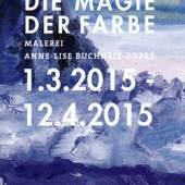 Die Magie der Farbe. Anne-Lise Buchheit-Dupré