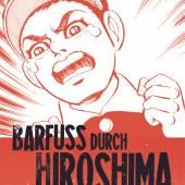 Keiji Nakazawa, Barfuss durch Hiroshima, Kinder des Krieges (Band 1), 2004, Cover, © Keiji Nakazawa, Carlsen Verlag