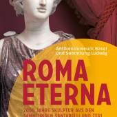 Plakat ROMA ETERNA (c) Antikenmuseumbasel.ch