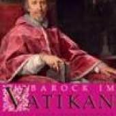 Barock im Vatikan - Kunst und Kultur im Rom der Päpste II